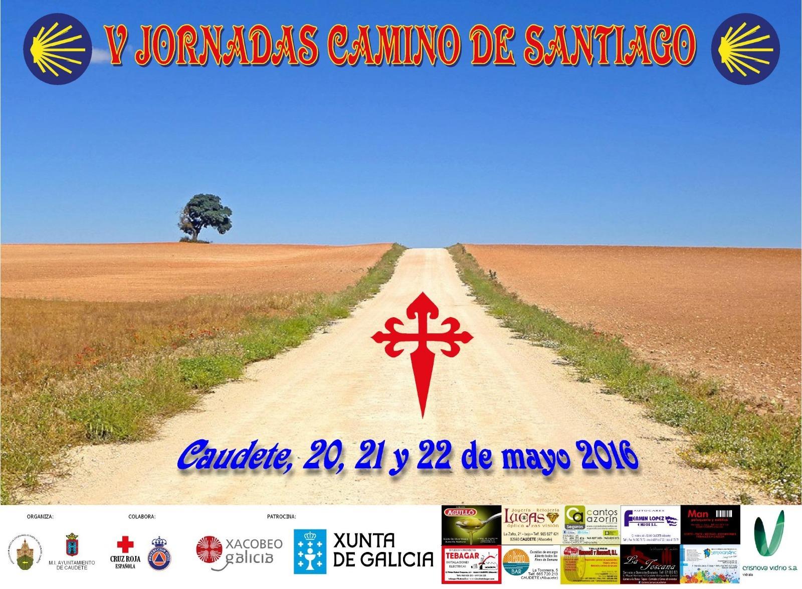 V JORNADAS DEL CAMINO DE SANTIAGO EN CAUDETE (20, 21 y 22 de mayo de 2.016)