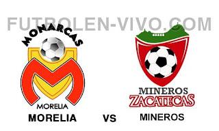 Morelia vs Mineros de Zacatecas