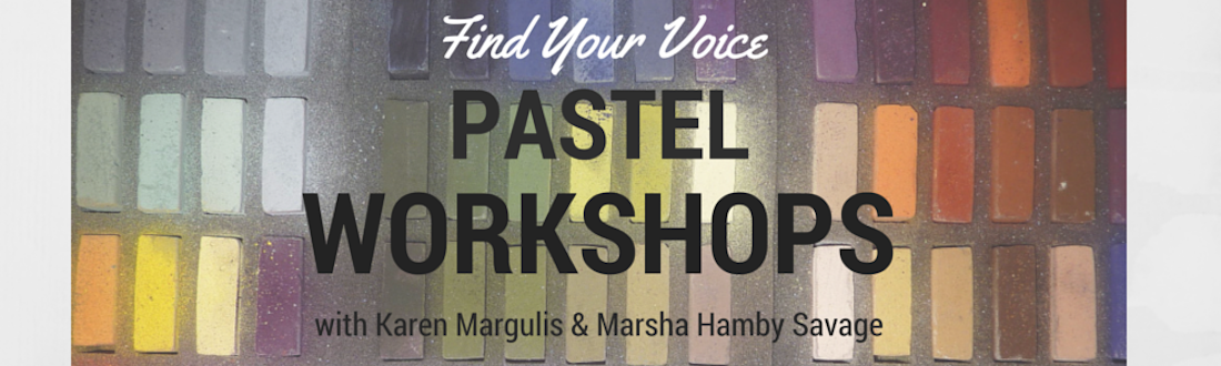 Pastel Workshops with Karen Margulis and Marsha Hamby Savage