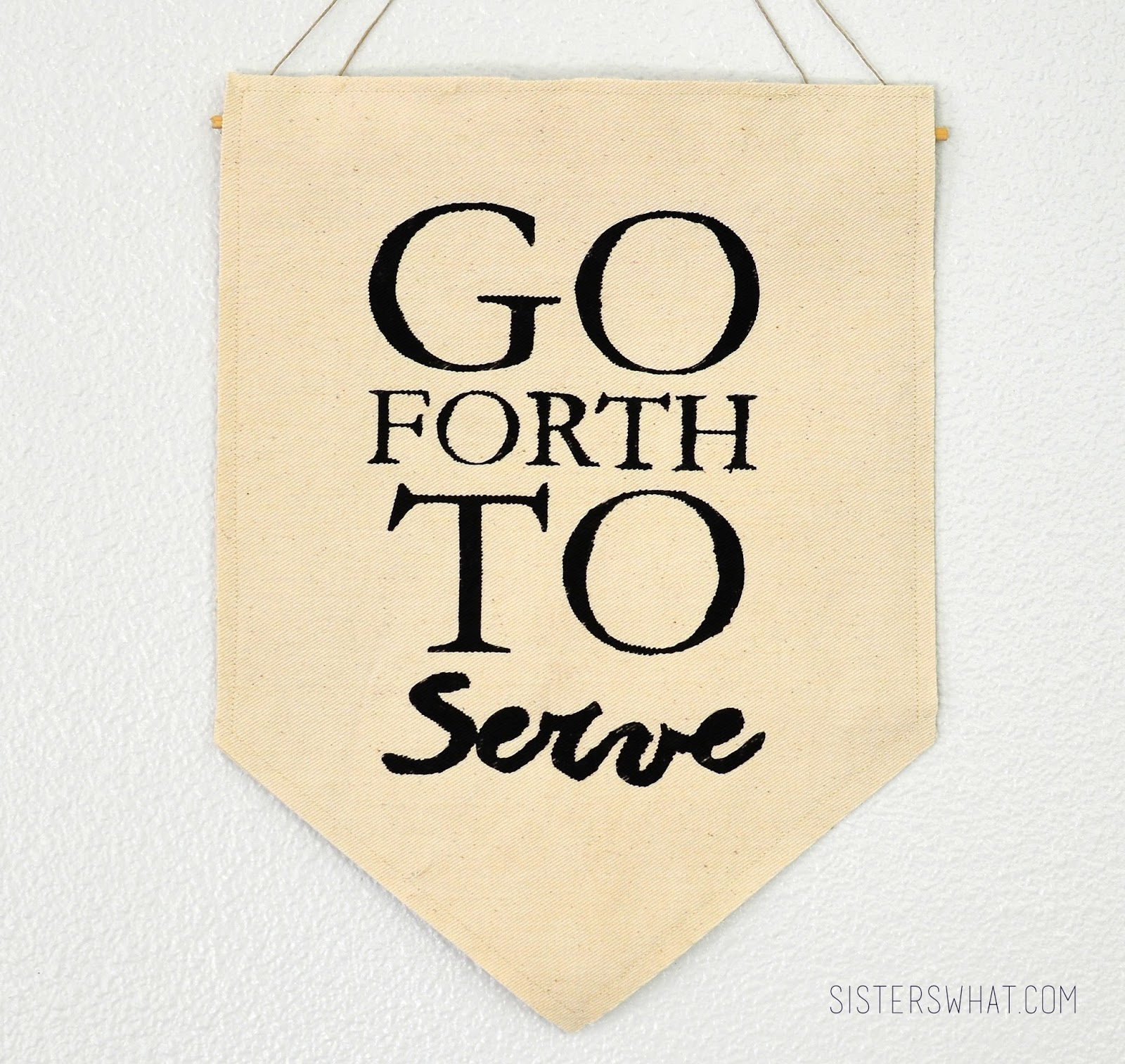 DIY Banner - Go Forth To Serve