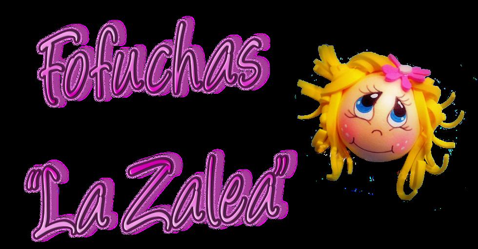 """Fofuchas """"La Zalea"""""""