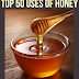 Top 50 Uses for Honey