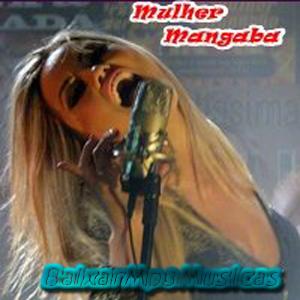 Mulher Mangaba - Solteirinha da Pompéia trela trela - Mp3