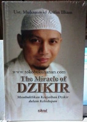 Buku : The Miracle Of Dzikir – Ust. Muhammad Arifin Ilham