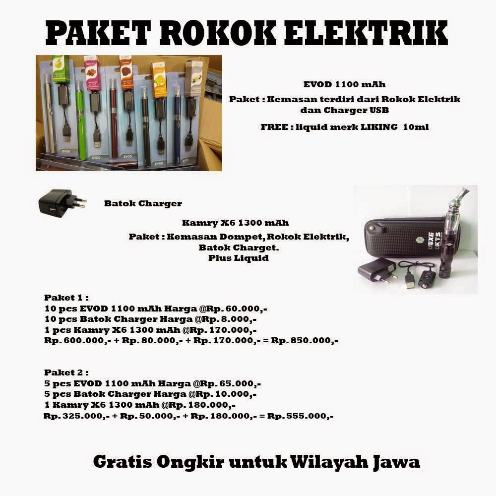 Paket Lengkap Jualan Rokok Elektrik Pusat Grosir Perlengkapan Elektric Evod 1100mah 10 Pcs 1100 Mah Harga Rp 60000 Batok Charger 8000 1 Kamry X6 1300 170000 600000 80000