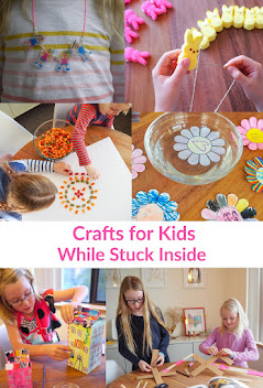 Crafts for Kids while Stuck Inside