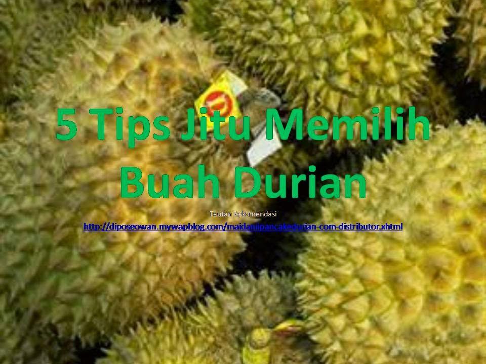 5-Tips-Jitu-Memilih-Buah-Durian-Slide1