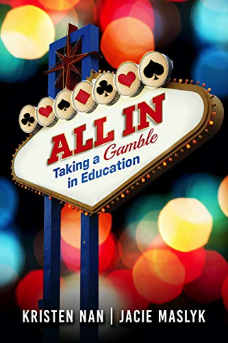 New Book All In:Taking a Gamble in Education