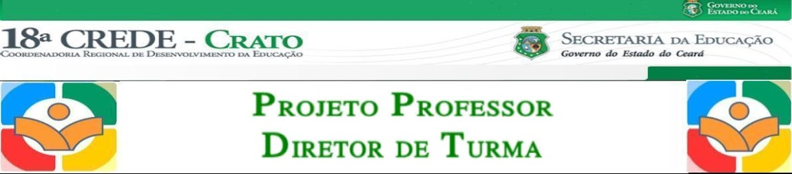 Projeto Professor Diretor de Turma - 18ª CREDE