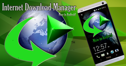 Free Premium IDM Internet Download manager app for Android Users