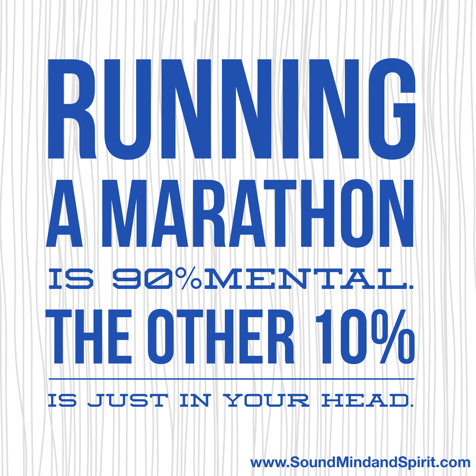 Running a Marathon is 90% Mental - Running Quote
