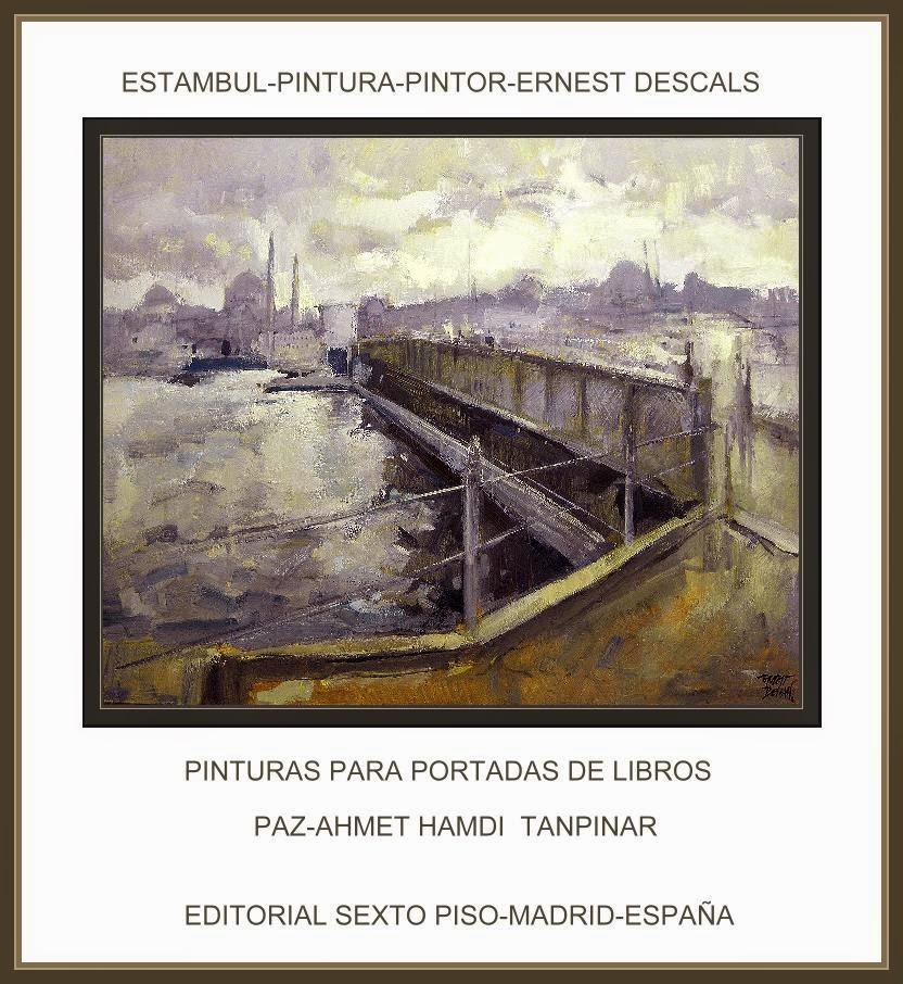 ESTAMBUL-PINTURA-PINTOR-ERNEST DESCALS-PORTADA-LIBRO-PAZ-AHMET HAMDI TANPINAR