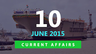 current affairs 10 june 2015
