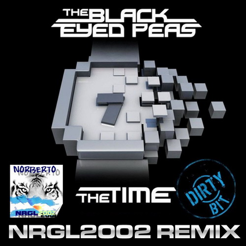 The Time Dirty Bit The Black Eyed Peas: NRGL2002 REMIXES