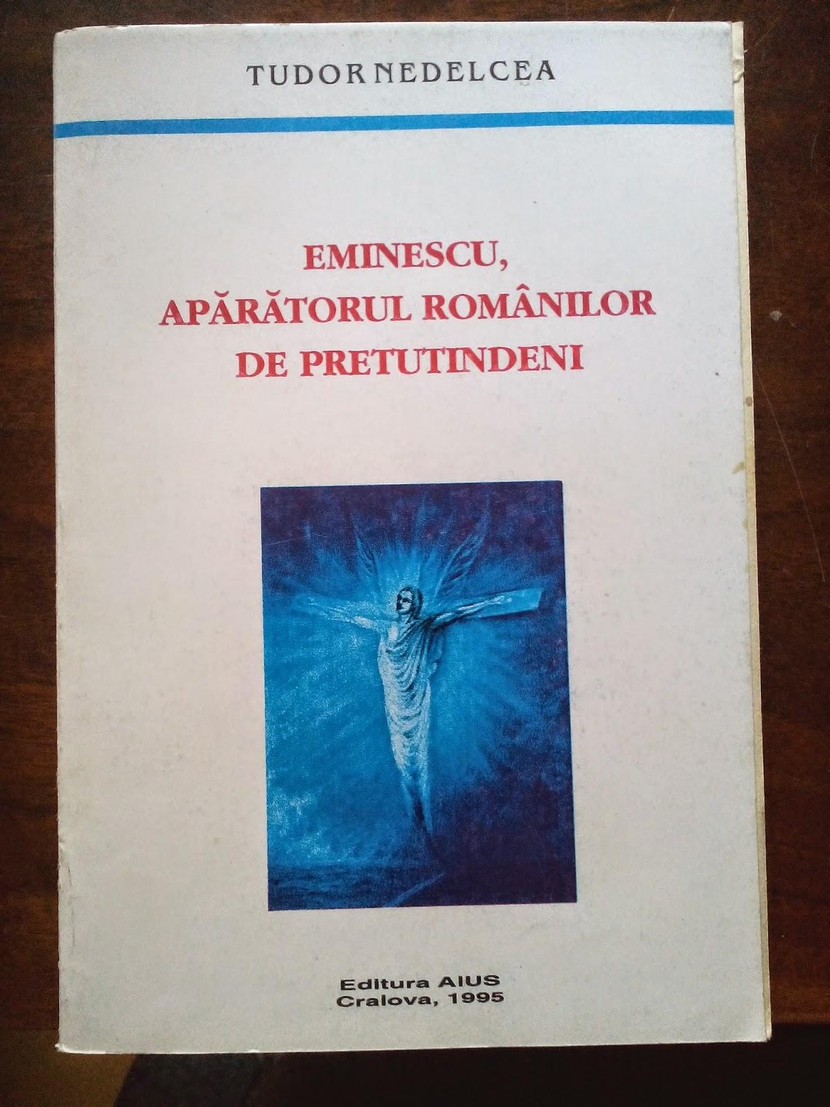 Tudor Nedelcea - Eminescu, aparatorul romanilor de pretutindeni