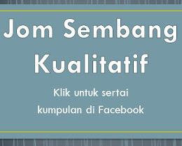 """PERCUMA! Sertai kumpulan Facebook """"Jom Sembang Kualitatif"""""""