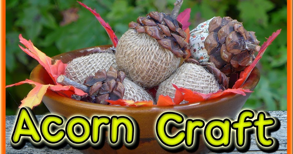 Easymeworld diy acorn craft for Diy acorn crafts