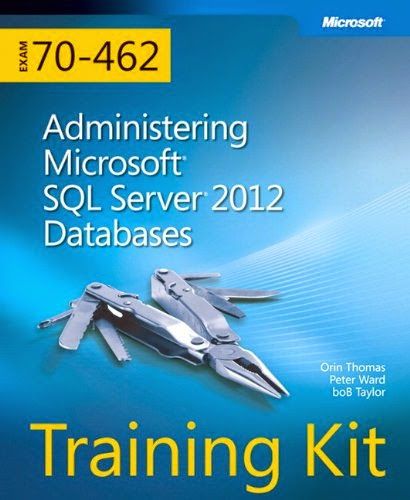 Exam 70-462: Administering Microsoft SQL Server 2012 Databases