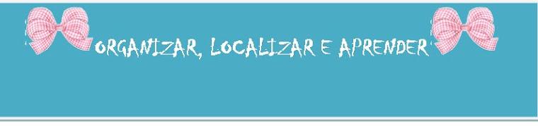 Organizar, Localizar e Aprender