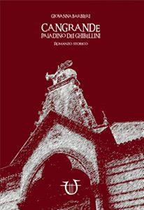 http://www.arpeggiolibero.com/lista-categorie/romanzo-storico/cangrande-paladino-dei-ghibellini.html
