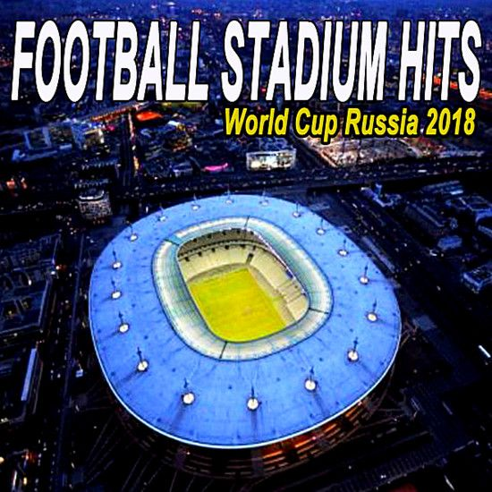 Baixar CD Football Stadium Hits: The World Cup Russia 2018 Edition Torrent