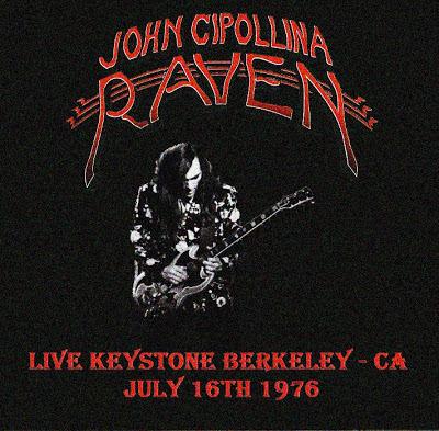 John Cipollina & Raven - Live Keystone Berkeley Ca - 1976-07-16
