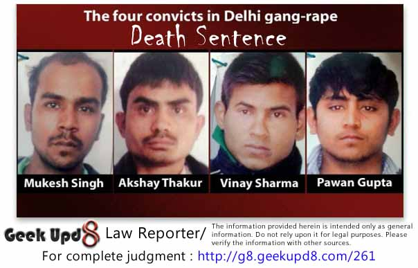 Delhi Gang Rape : Four accused sentenced to Death penalty by Court, Fruit-seller Mukesh Singh and Pawan Gupta, bus cleaner Akshay Thakur and Gym instructor Vinay Sharma