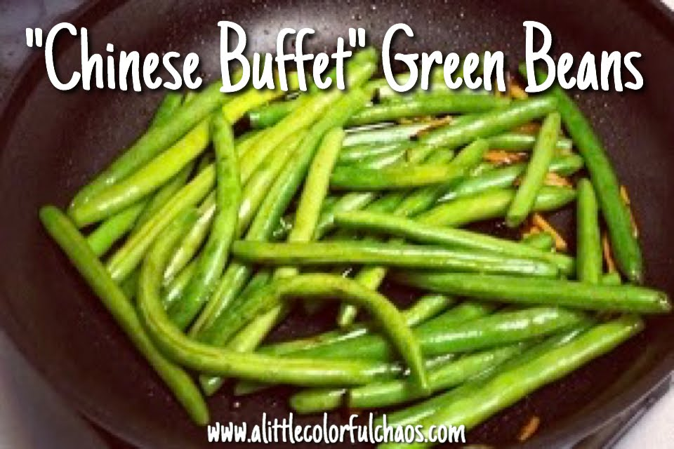 A little colorful chaos recipe chinese buffet green beans i dont make exciting vegetables very often because i dont usually have the energy however i needed something to go with the baked sweet sour chicken i forumfinder Image collections