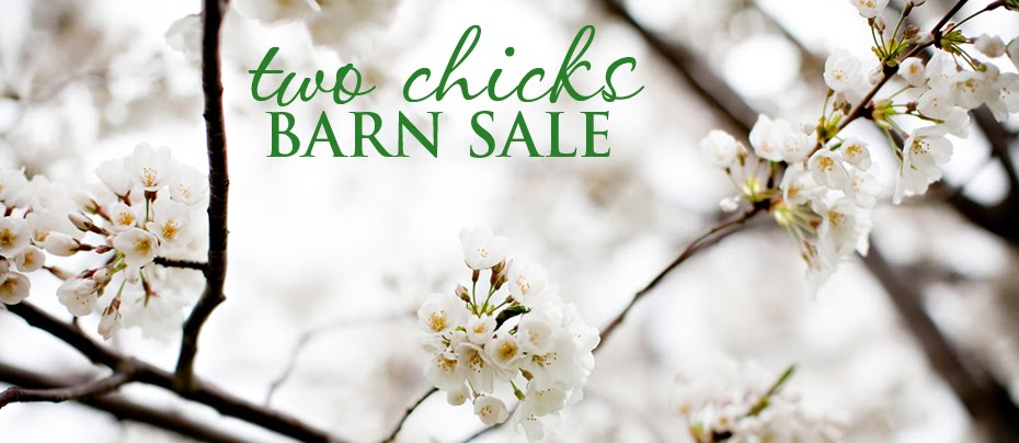 Two Chicks Barn Sale