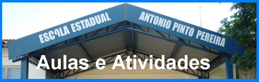 E. E. Antonio Pinto Pereira - Atividades e Aulas