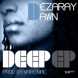 Dezaray Dawn+Deep+Ep