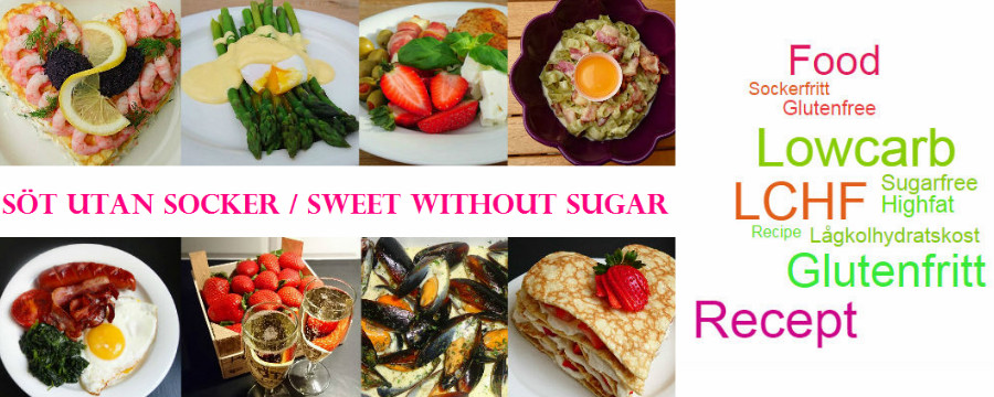 Söt utan socker / Sweet without sugar - LCHF blogg