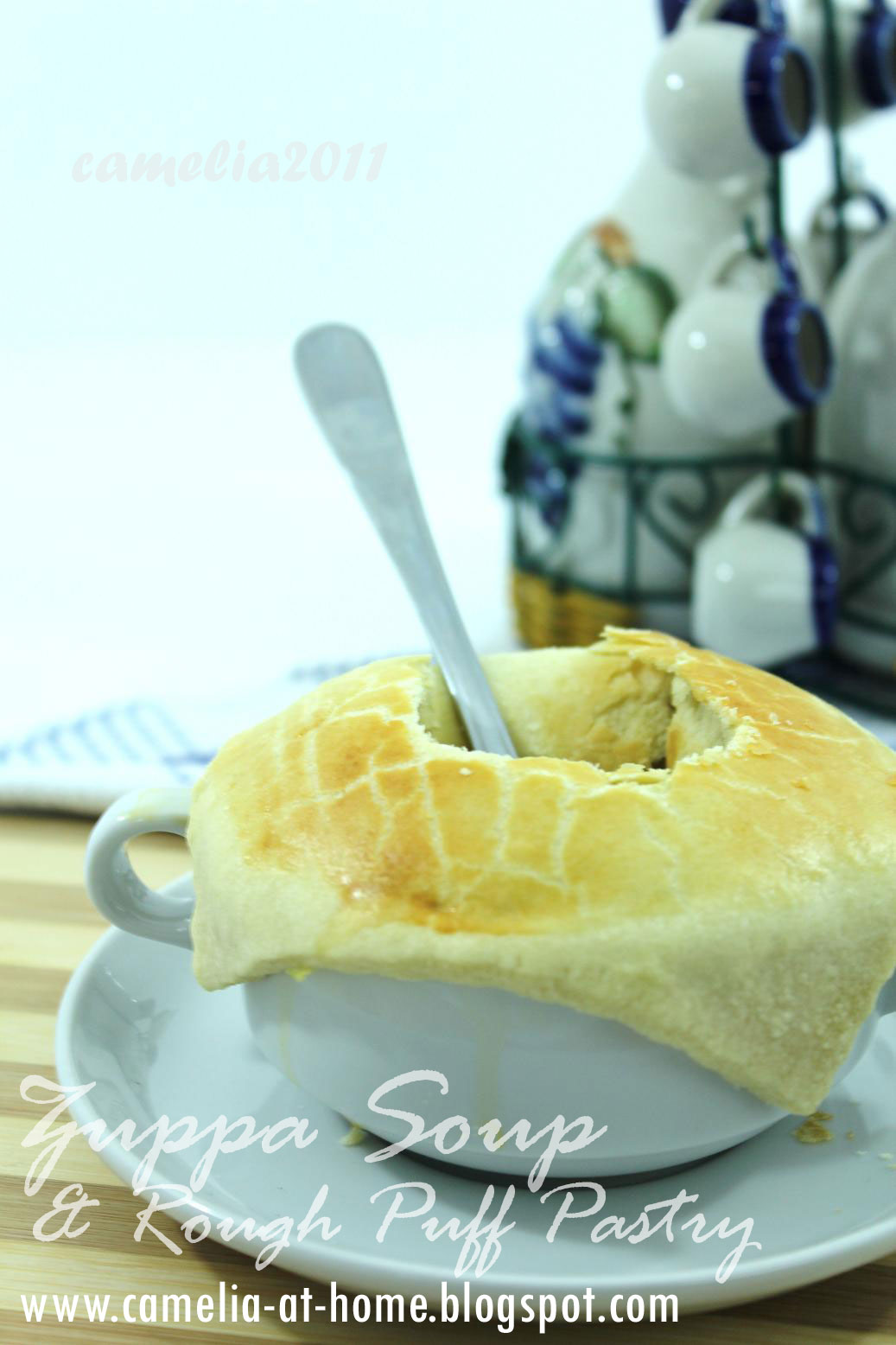C A M E L I A H O M E Zuppa Soup Rough Puff Pastry