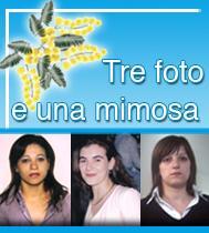 Maria Concetta, Lea, Giuseppina. Tre foto ed una mimosa per l'otto marzo