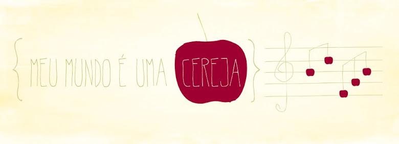 Meu mundo é uma cereja