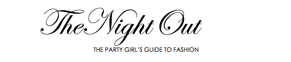 The Night Out : Fashion for The Party Girl