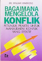 toko buku rahma: buku BAGAIMANA MENGELOLA KONFLIK, pengarang wiliam hendricks, penerbit bumi aksara