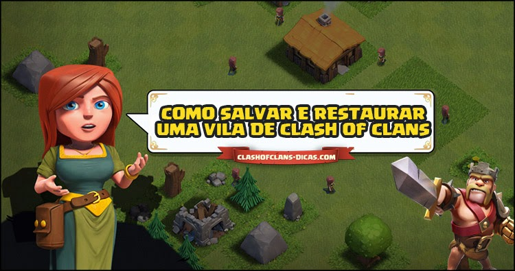Como salvar e restaurar uma vila de Clash of Clans - Clash of Clans