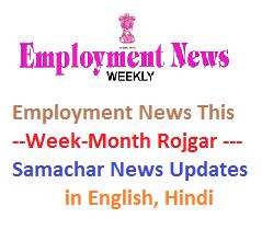 Employment News This Week-Month Rojgar Samachar News Updates in English, Hindi