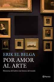 Por Amor Al Arte. Memorias Del Ladrón Más Famoso Del Mundo