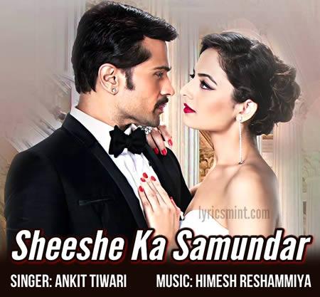Sheeshe Ka Samundar - Himesh Reshammiya