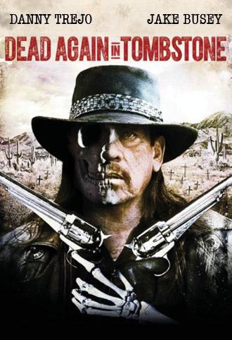 Dead Again in Tombstone (2017) ταινιες online seires xrysoi greek subs