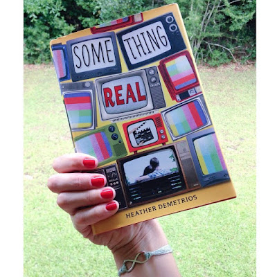 Something Real - Heather Demetrios