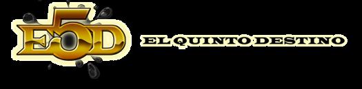 E5D EL QUINTO DESTINO