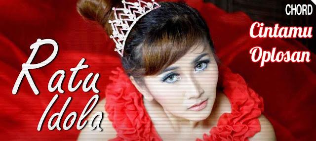 Lirik dan Chord(Kunci Gitar) Ratu Idola ~ Cintamu Oplosan