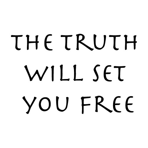 the thruth will set u free