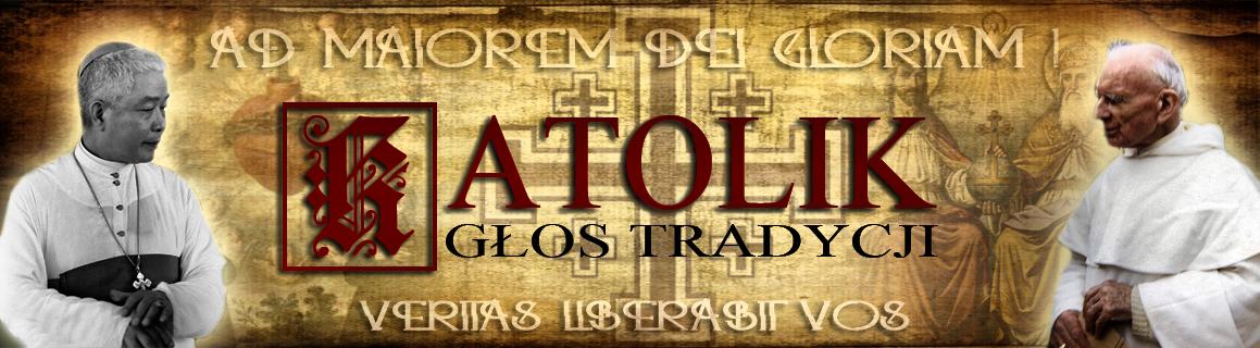 KATOLIK - Głos Tradycji
