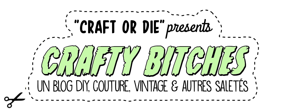 Crafty Bitches - Blog DIY, Couture, Déco, Vintage