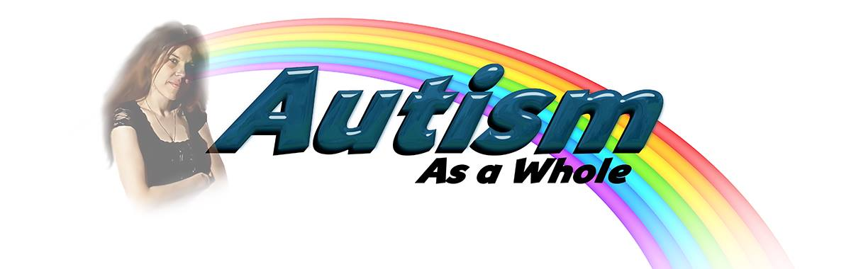 AUTISM AS A WHOLE