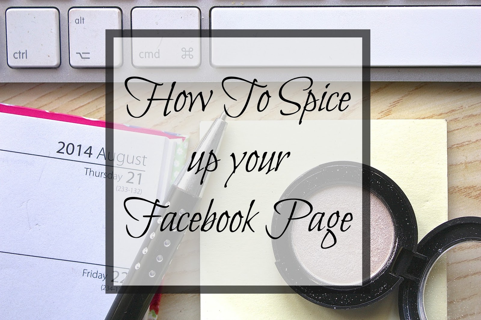 How to Spice up your Facebook Page for your blog!